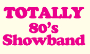 TOTALLY 80's Showband